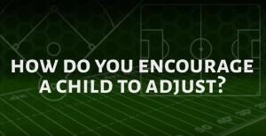 how do you encourage a child to adjust